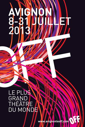 AVIGNON OFF 2013 : 8-31 juillet 2013