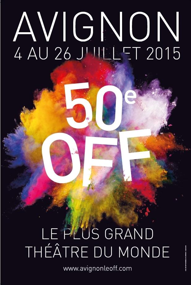 FESTIVAL D'AVIGNON OFF 2015 du 4 au 26 Juillet 2015
