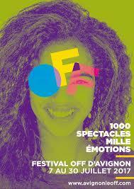 FESTIVAL D'AVIGNON: Du 6 au 26 juillet 2017 – 71e édition du #0FF2017 théâtre
