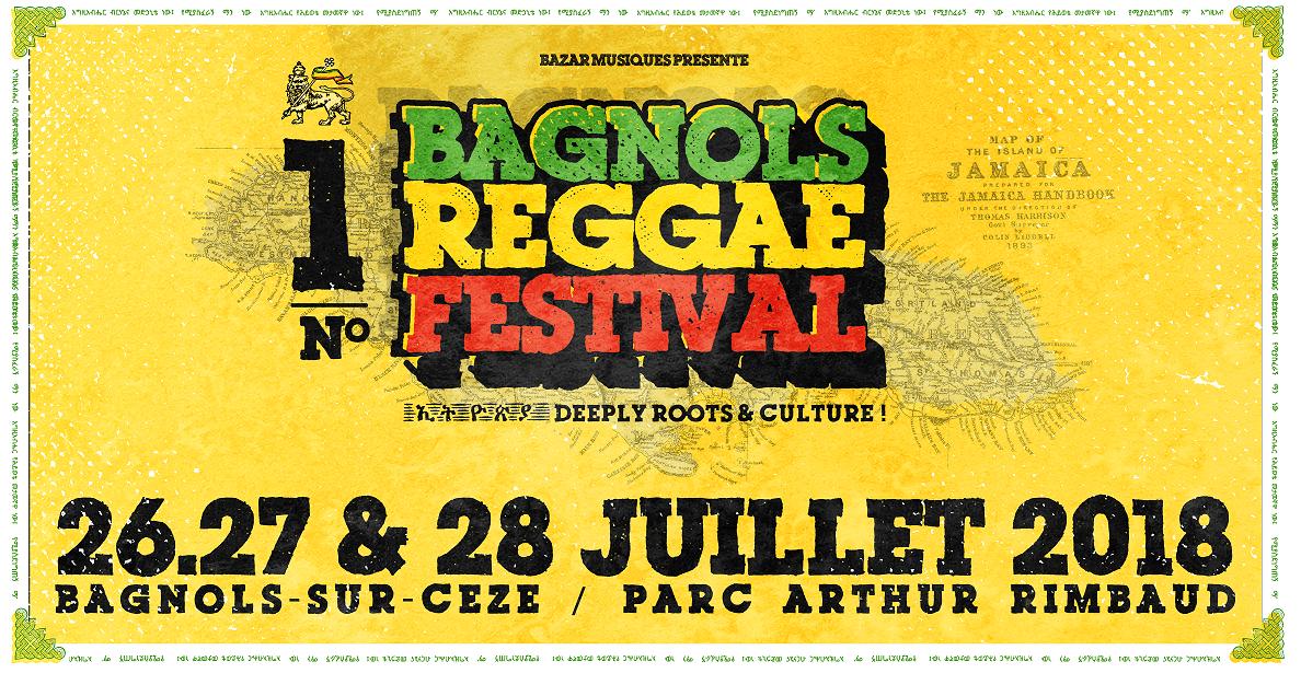 FESTIVAL REGGAE DE BAGNOLS SUR CEZE (Gard) 26 au 28 Juillet 2018